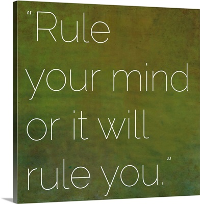 Rule Your Mind Or It Will Rule You - Inspirational Quote by Buddha