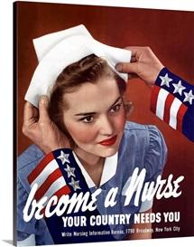 Digitally restored vector war propaganda poster. Become A Nurse