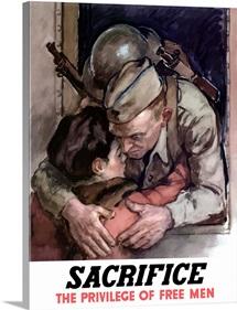 Digitally restored vector war propaganda poster. Sacrifice, The Privilege Of Free Men