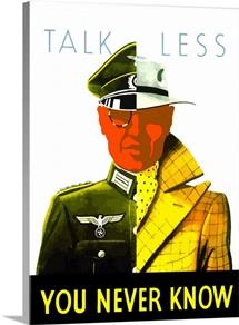 Digitally restored vector war propaganda poster. Talk Less, You Never Know