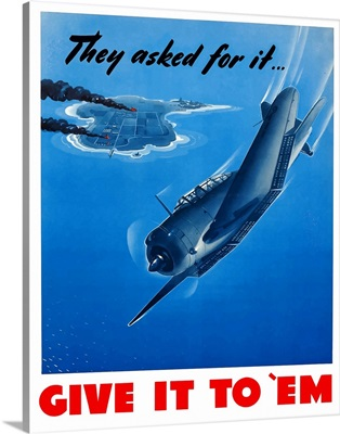 Digitally restored vector war propaganda poster. They asked for it... Give It To 'Em
