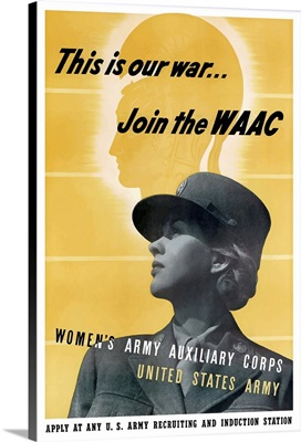 Digitally restored vector war propaganda poster. This is our war, Join the WAAC