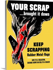 Digitally restored vector war propaganda poster. Your Scrap Brought It Down