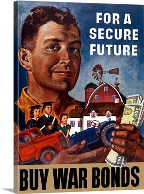World War II propaganda poster of a farmer holding his future
