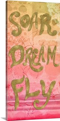 Soar Dream Fly
