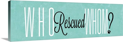 Who Rescued Whom