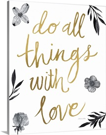 Do All Things with Love Black and White