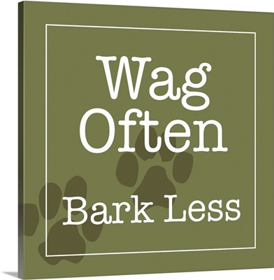 Wag Often - Bark Less