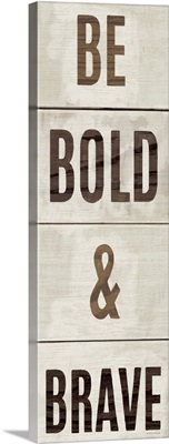 Wood Sign Bold and Brave on White Panel