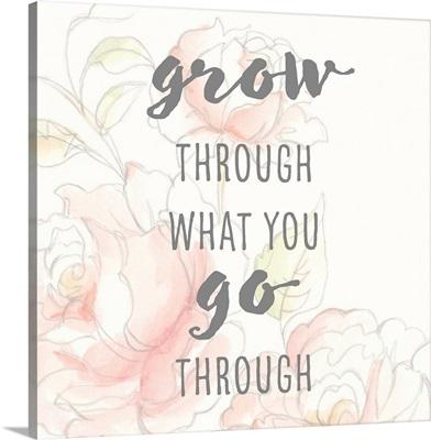 Grow Through I
