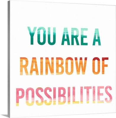 Rainbow Of Possibilities I